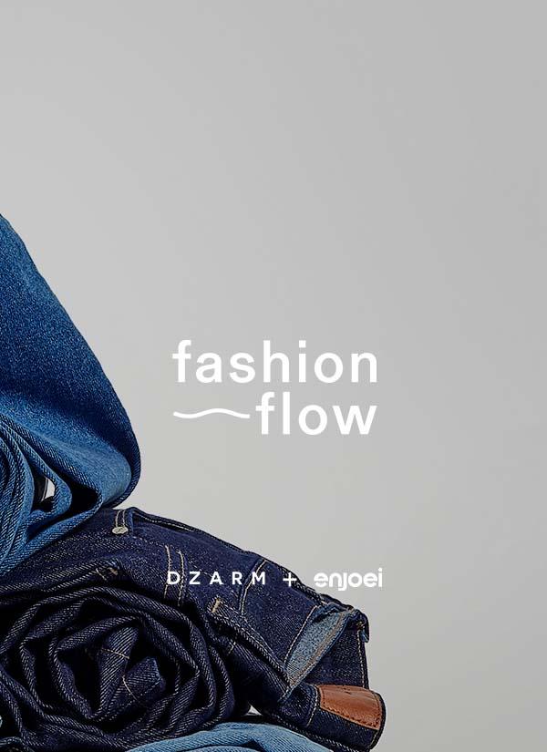 Fashion Flow - Dzarm + Enjoei